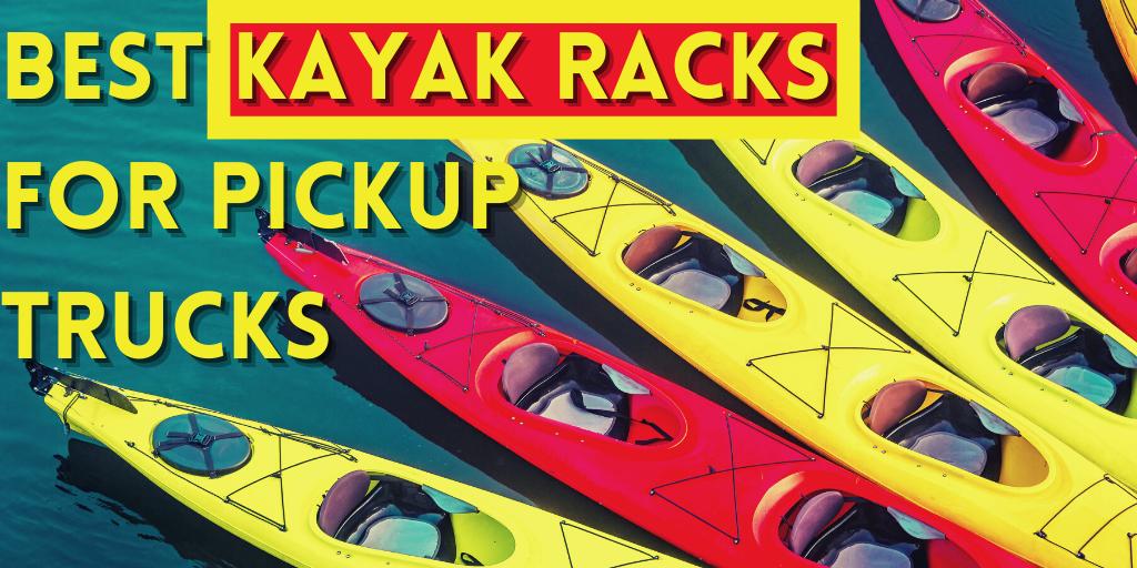 best kayak racks for pickup trucks